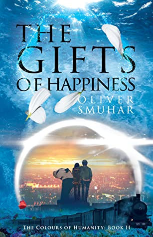 The Gifts Of Happiness (Colours of Humanity #2)