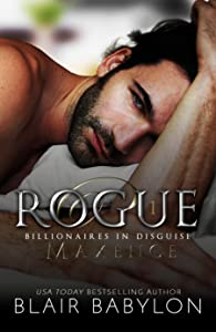 Rogue (Billionaires in Disguise: Maxence #1)
