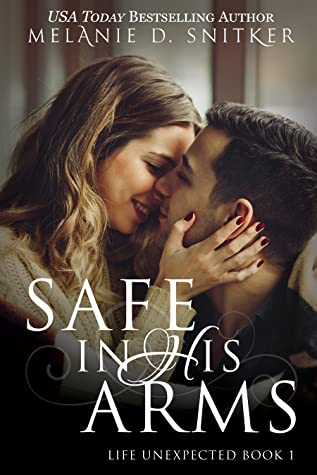 Book Review: Safe in His Arms by Melanie D. Snitker