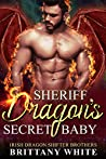 Sheriff Dragon's Secret Baby (Irish Dragon Shifter Brothers #4)