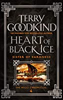 Heart of Black Ice (Sister of Darkness: The Nicci Chronicles #4)