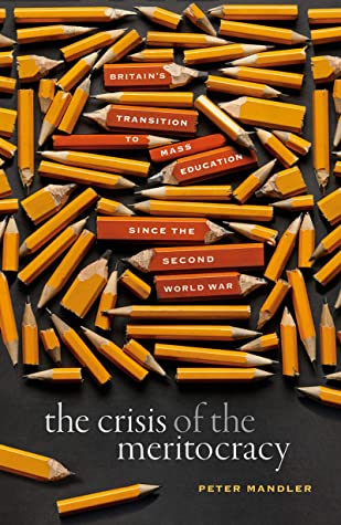 The Crisis of the Meritocracy by Peter Mandler
