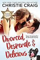 Divorced, Desperate and Delicious (Texas Charm #1)