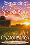 Romancing the Cowboy (Sage Valley Ranch, #1)