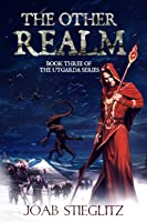 The Other Realm: Book Three of the Utgarda Trilogy (The Utgarda Series)