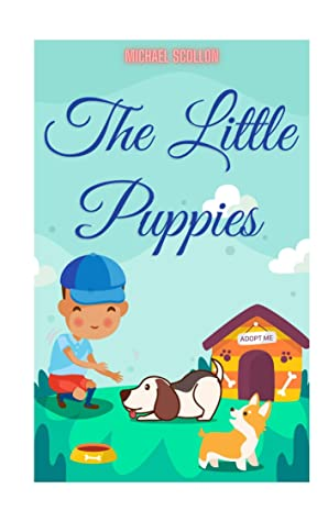 Books for kids: The Little Puppies: Free Stories For Kids Ages 2-8 (Kids Books, Children's Books - Free Stories)