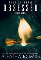 Obsessed (Tangled Web, #2; Sparrow Webs, #5)