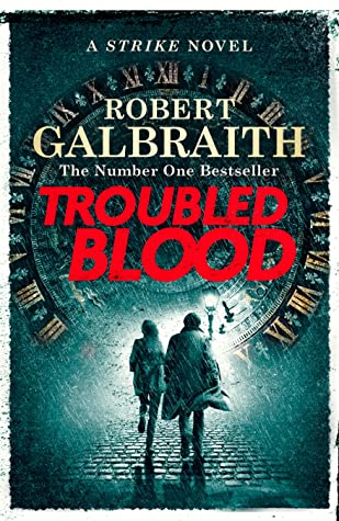 Troubled Blood (Cormoran Strike, #5) by Robert Galbraith