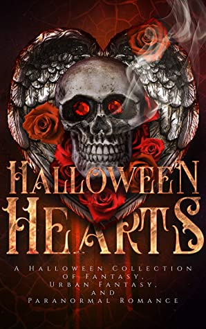 Halloween Hearts: A Halloween Collection of Fantasy, Urban Fantasy, and Paranormal Romance