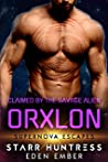 Claimed By The Savage Alien Orxlon (Supernova Escapes)
