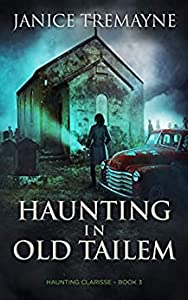 Haunting in Old Tailem (Haunting Clarisse #3)