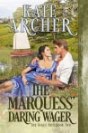 The Marquess' Daring Wager (The Duke's Pact, #2)