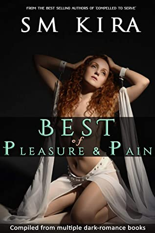 Best of Pain & Pleasure : Compiled from multiple dark-romance books