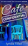 CAFE CONFIDENTIAL: An unfiltered and intimate memoir