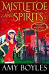 Mistletoe and Spirits (Southern Ghost Wranglers #5)