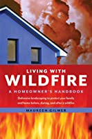 Living with Wildfire: A Homeowner's Handbook