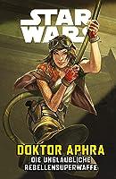 Star Wars - Doctor Aphra - Die unglaubliche Rebellen-Superwaffe