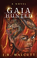 Gaia Hunted (The Ascended Prophecies)