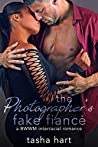The Photographer's Fake Fiancé (UnReal Marriage, #4)