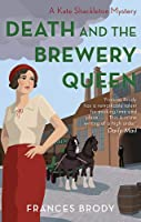 Death and the Brewery Queen (Kate Shackleton Mysteries)