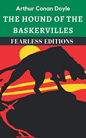 The Hound of the Baskervilles (Fearless Editions) (Fearless Classics Book 2)