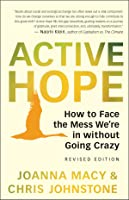 Active Hope (revised): How to Face the Mess We're in without Going Crazy