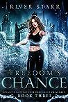 Freedom's Chance (Atlantis Institute For Dangerous Criminals #3)