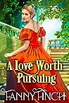 A Love Worth Pursuing: A Clean & Sweet Regency Historical Romance Novel
