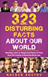 323 Disturbing Facts about Our World