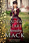The Steadfast Heart: Pride and passion in Regency England (Dorothy Mack Regency Romances)