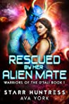 Rescued by her Alien Mate (Warriors of the D'tali, #1)