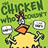 The Chicken Who Couldn't - Jan  Thomas