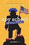 Spy School Revolution by Stuart Gibbs
