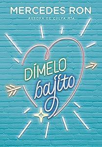 Dímelo bajito (Dímelo, #1)