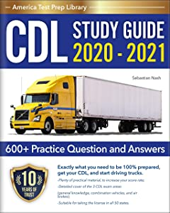 CDL Study Guide 2020 - 2021: A Complete CDL Test Prep Guide for the Commercial Drivers License Exam (CDL Training Book 2020-2021 with 450+ Practice Question and Answers)