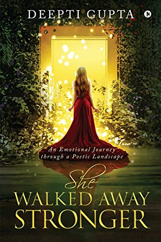She Walked Away Stronger : An Emotional Journey through a Poetic Landscape