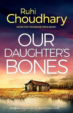 Our Daughter's Bones  (Detective Mackenzie Price, #1)