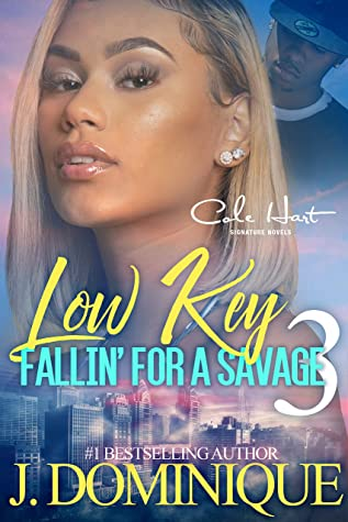Low Key Fallin' For A Savage 3: An African American Women's Fiction: Finale