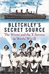 Bletchley's Secret Source: The Wrens and the Y-Service in World War II