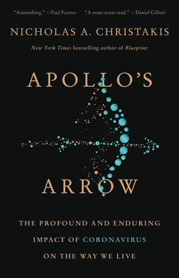 Apollo's Arrow: The Profound and Enduring Impact of Coronavirus on the Way We Live