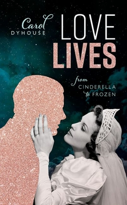 Love Lives: From Cinderella to Frozen