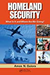 Homeland Security: What Is It and Where Are We Going?: What Is It and Where Are We Going?