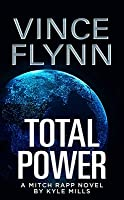 Total Power: A Mitch Rapp Novel by Kyle Mills
