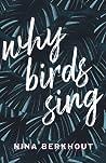 Why Birds Sing by Nina Berkhout