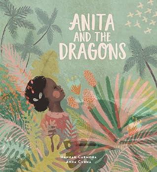 Anita and the Dragons by Hannah Carmona