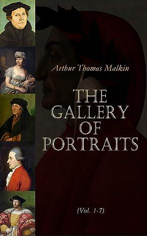 The Gallery of Portraits (Vol. 1-7) by Arthur Thomas Malkin