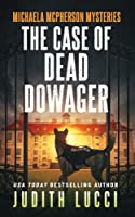 The Case of the Dead Dowager (Michaela McPherson #2)