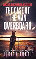 The Case of the Man Overboard (Michaela McPherson #3)