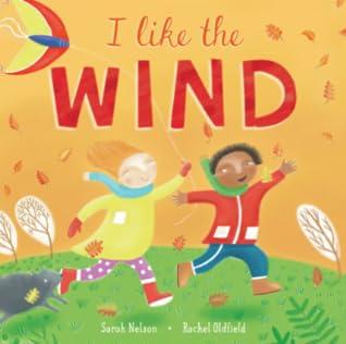 I Like the Wind by Sarah   Nelson