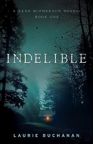Indelible: A Sean McPherson Novel, #1